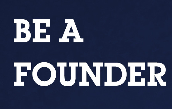 Start a Revolution – Be a Founder